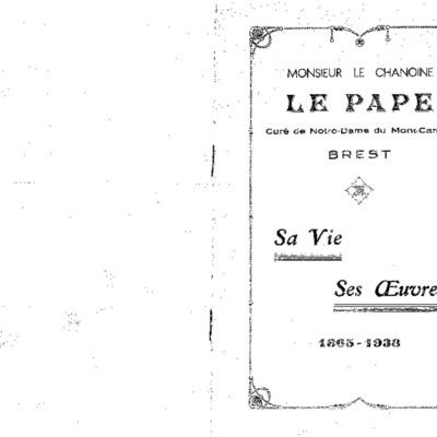 Monsieur le chanoine Le Pape curé de Notre-Dame du Mont-Carmel Brest sa vie ses oeuvres 1865-1938
