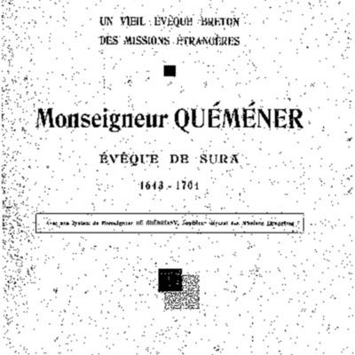 Monseigneur Quéméner : évêque de Sura 1643-1704 un vieil évêque breton des missions étrangères