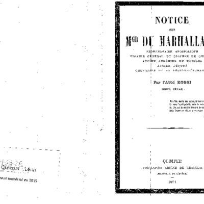 Notice sur Mgr du Marhallac'h protonotaire apostolique vicaire général du diocèse de Quimper, ancien aumônier de mobiles, ancien député, chevalier de la Légion d'honneur