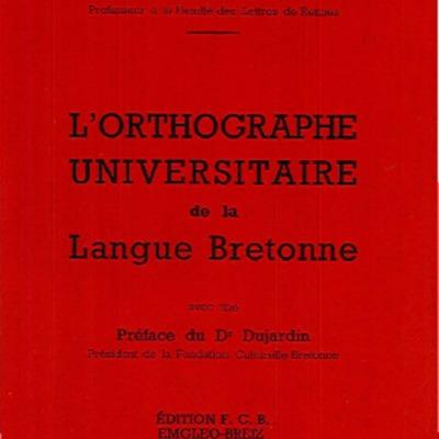 L'orthographe universitaire de la langue bretonne