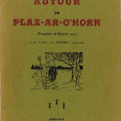Autour de Plaz-ar-C'horn : (troménie de guerre 1917)