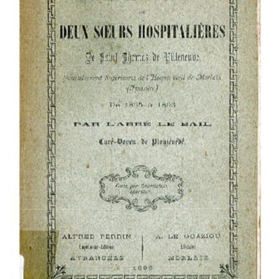 Vie édifiante de deux soeurs hospitalières de Saint-Thomas de Villeneuve de 1835 à 1893