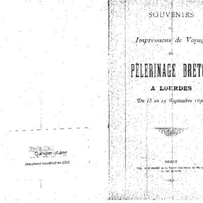 Souvenirs et impressions de voyage du Pélerinage Breton à Lourdes du 13 au 19 septembre 1896