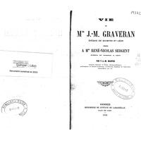 Vie de Mgr. J.-M. Graveran : évêque de Quimper et Léon dédiée à Mgr René-Nicolas Sergent