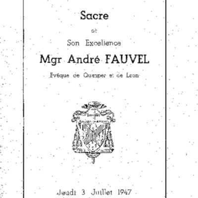 Sacre de Son Excellence Mgr André Fauvel évêque de Quimper et de Léon : jeudi 3 juillet 1947 : église cathédrale N.D. de Coutances