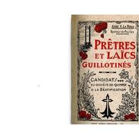 LeRoux_Prêtres_et laïcs_guillotinés_1933.pdf