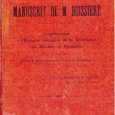 Le manuscrit de M. Boissière : contribution à l'histoire de la Révolution au diocèse de Quimper