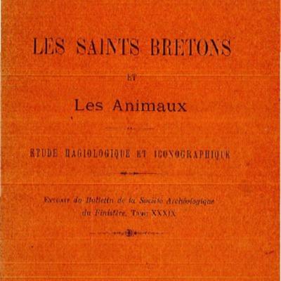 Les saints bretons et les animaux : étude hagiologique et iconographique