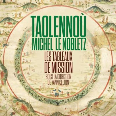 Taolennoù Michel Le Nobletz - Les tableaux de missions