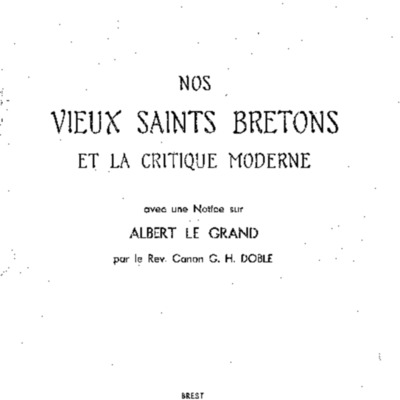 Nos vieux saints bretons et la critique moderne : avec une notice sur Albert Le Grand