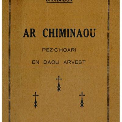 Ar chiminaou : pez-c'hoari en daou arvest