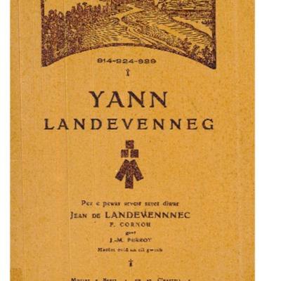 Yann Landevenneg = Pez e pewar arvest savet diwar Jean de Landevennec<br /><br />