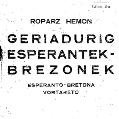 Geriadurig esperantek-brezonek = esperanto-bretonia vortareto<br /><br />